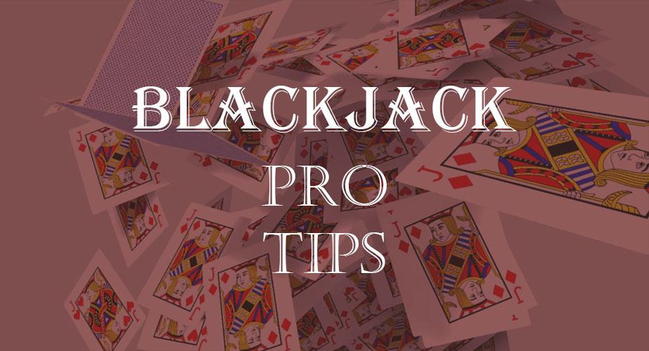 Blackjack-Pro-Tips