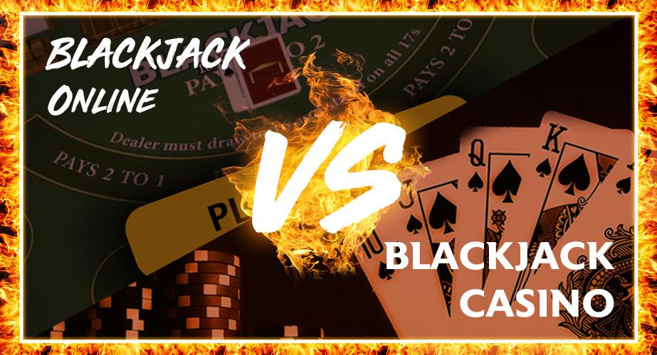 Blackjack Online vs Casino